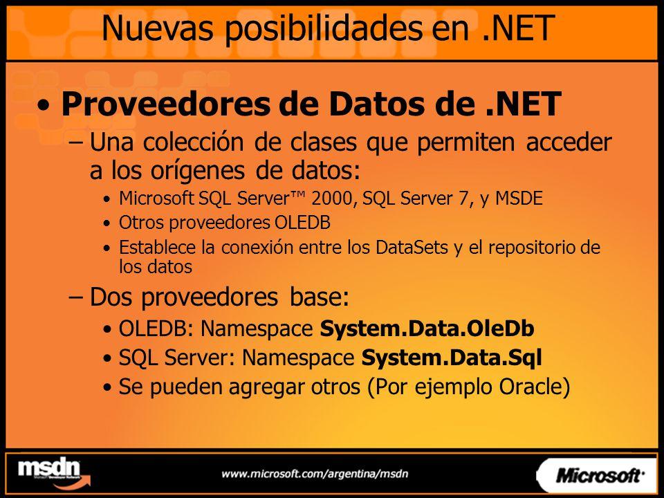 Proveedores de Datos de.NET –Una colección de clases que permiten acceder a los orígenes de datos: Microsoft SQL Server 2000, SQL Server 7, y MSDE Otr