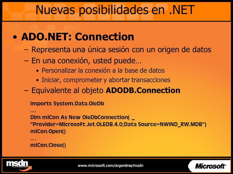 ADO.NET: Connection –Representa una única sesión con un origen de datos –En una conexión, usted puede… Personalizar la conexión a la base de datos Ini