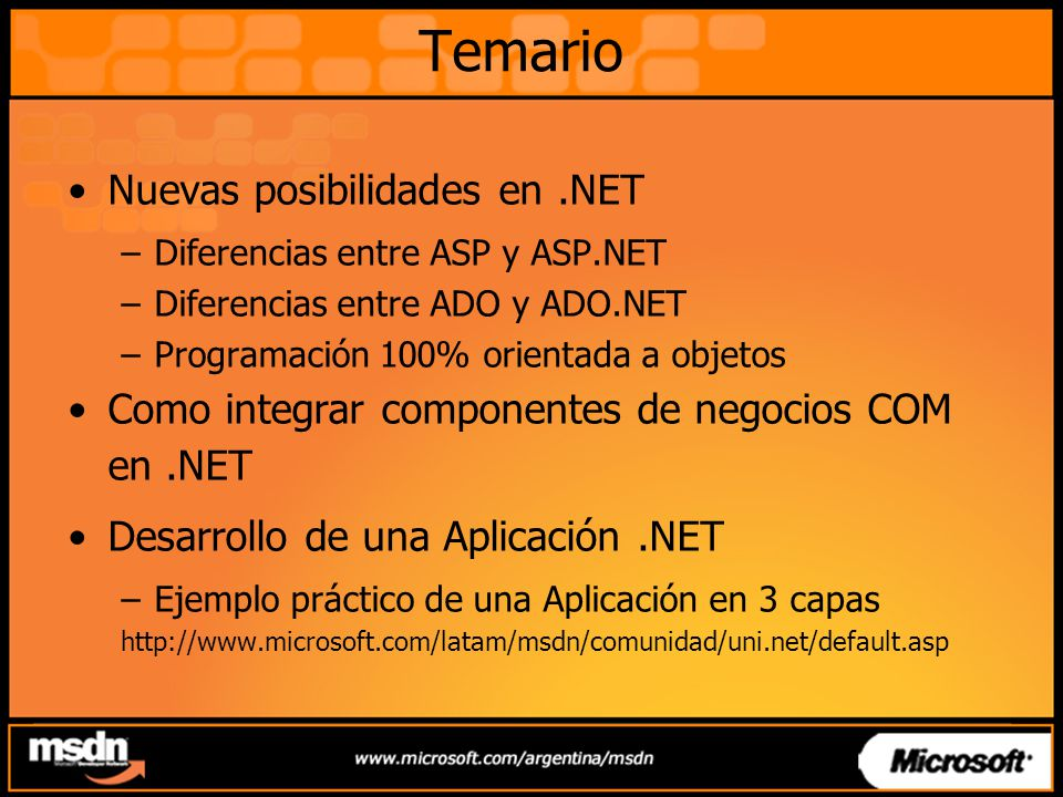 ASP –Tecnología líder en desarrollo para Web Más de un millón de desarrolladores en ASP –Forma de Desarrollo HTML combinado con script No requiere compilación – sólo grabar –Flexible y extensible Soporta lenguajes de scripts –VBScript, JScript ®, etc.