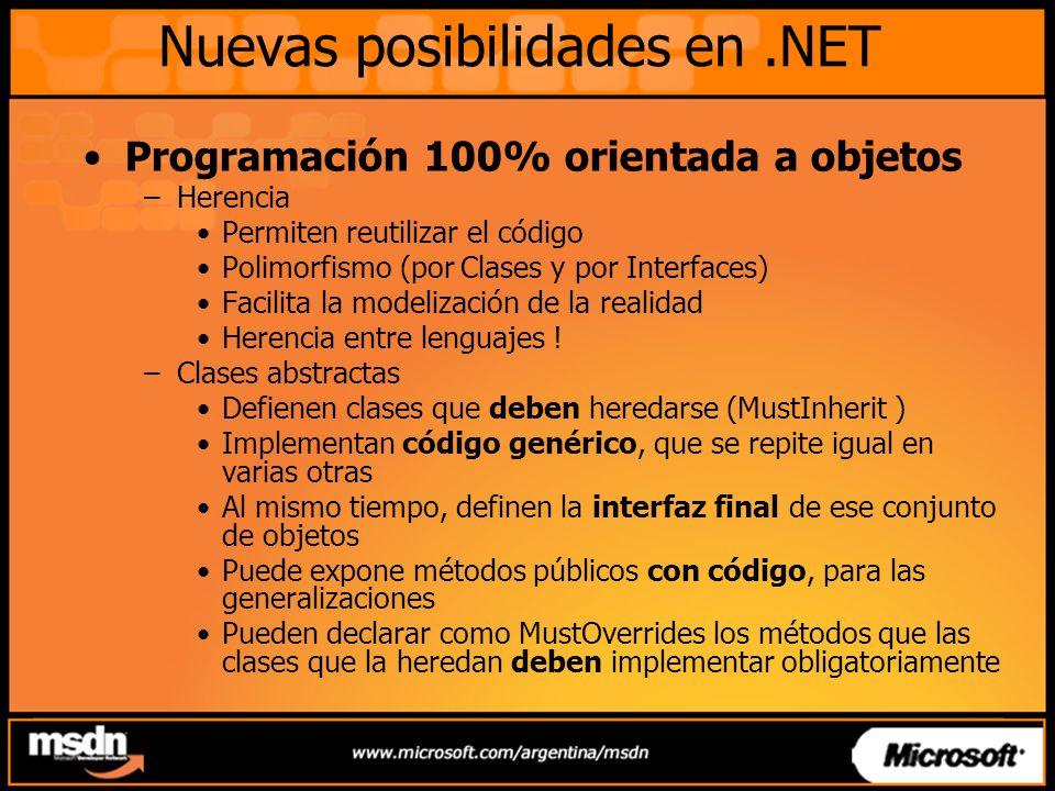 Nuevas posibilidades en.NET Programación 100% orientada a objetos –Herencia Permiten reutilizar el código Polimorfismo (por Clases y por Interfaces) F