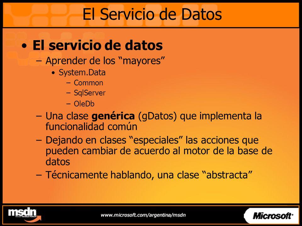 El servicio de datos –Aprender de los mayores System.Data –Common –SqlServer –OleDb –Una clase genérica (gDatos) que implementa la funcionalidad común