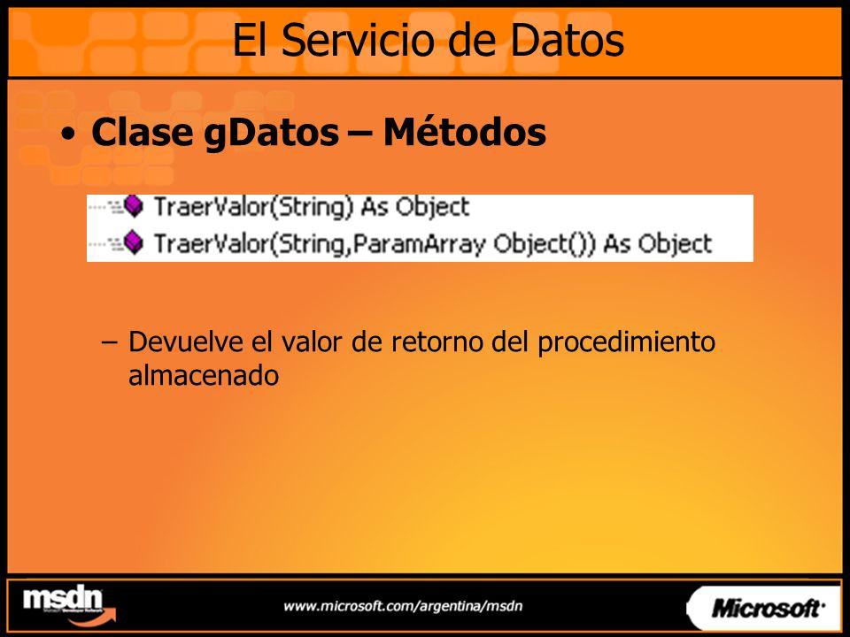 Clase gDatos – Métodos –Devuelve el valor de retorno del procedimiento almacenado El Servicio de Datos