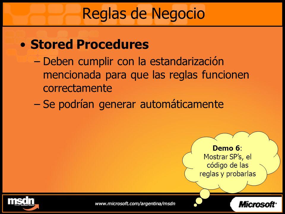 Stored Procedures –Deben cumplir con la estandarización mencionada para que las reglas funcionen correctamente –Se podrían generar automáticamente Dem