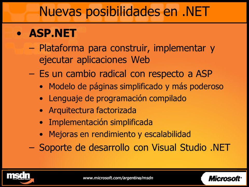 Nuevas posibilidades en.NET ADO.NET: DataSet –Almacén en memoria para datos del cliente –Vista relacional de datos Tablas, columnas, filas, restricciones, relaciones –Persisten los datos y el esquema como XML –Modelo desconectado explícito Objeto remoto, desconectado Indice en forma de arreglo –No hay conocimiento de Fuente de datos o Propiedades Modelo común sobre datos heterogéneos Características de rendimiento predecibles