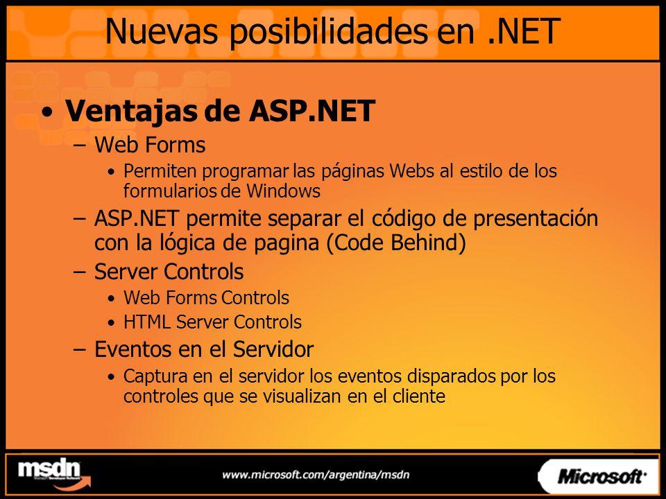 Ventajas de ASP.NET –Herramientas de Profiling, Tracing y Debugging –Configuración autónoma de IIS –Cache del lado del servidor –Fácil Vinculación a datos –Manejo mejorado del estado –Instalación XCOPY –Manejo Estructurado de Errores Nuevas posibilidades en.NET Demo 2: Mostrar Code Behind en un WebForm