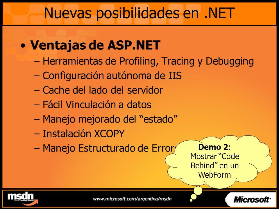 Ventajas de ASP.NET –Herramientas de Profiling, Tracing y Debugging –Configuración autónoma de IIS –Cache del lado del servidor –Fácil Vinculación a d