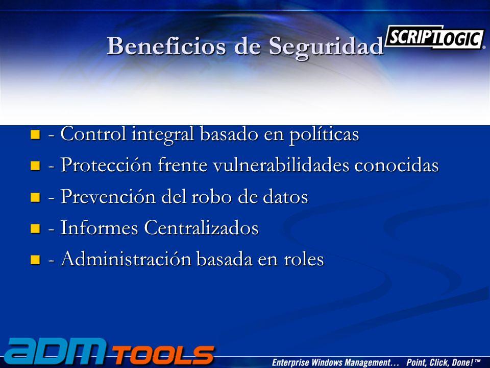 Beneficios de Seguridad - Control integral basado en políticas - Control integral basado en políticas - Protección frente vulnerabilidades conocidas - Protección frente vulnerabilidades conocidas - Prevención del robo de datos - Prevención del robo de datos - Informes Centralizados - Informes Centralizados - Administración basada en roles - Administración basada en roles