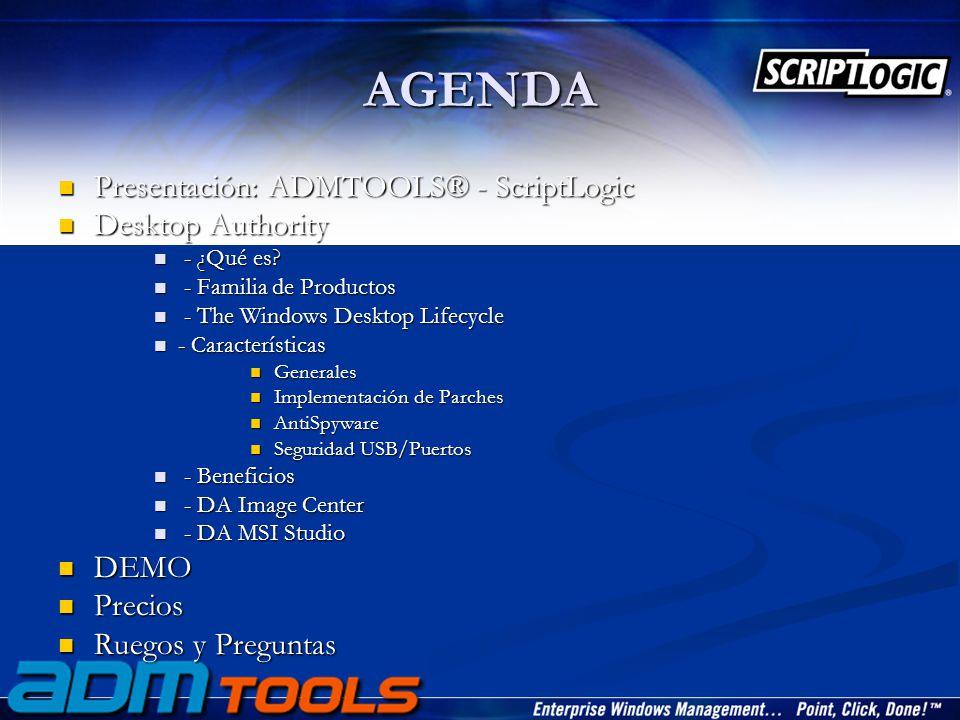 AGENDA Presentación: ADMTOOLS® - ScriptLogic Presentación: ADMTOOLS® - ScriptLogic Desktop Authority Desktop Authority - ¿Qué es.