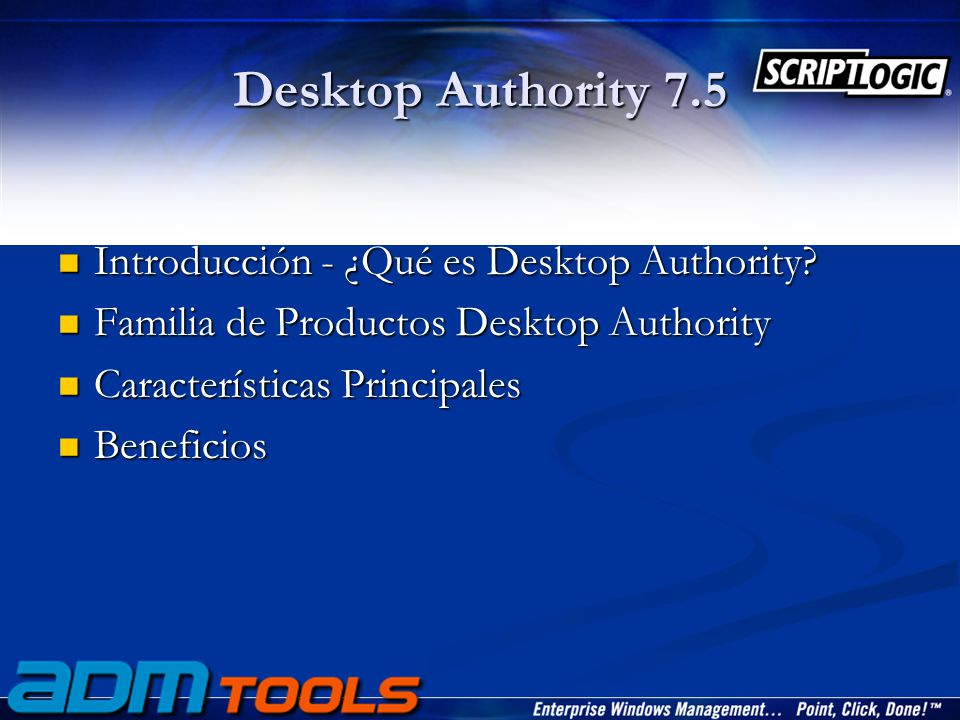 Introducción ¿Qué es Desktop Authority 7.5.¿Qué es Desktop Authority 7.5.