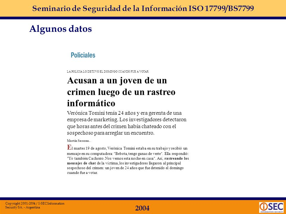 Seminario de Seguridad de la Información ISO 17799/BS7799 2004 Copyright 2001-2004 / I-SEC Information Security SA. - Argentina NEGOCIOS Una nueva fie