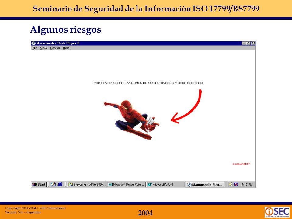 Seminario de Seguridad de la Información ISO 17799/BS7799 2004 Copyright 2001-2004 / I-SEC Information Security SA. - Argentina LA POLICIA LO DETUVO E
