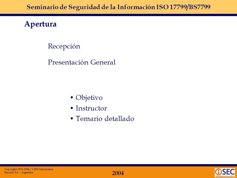 Seminario de Seguridad de la Información ISO 17799/BS7799 2004 Copyright 2001-2004 / I-SEC Information Security SA. - Argentina Conferencia de Segurid