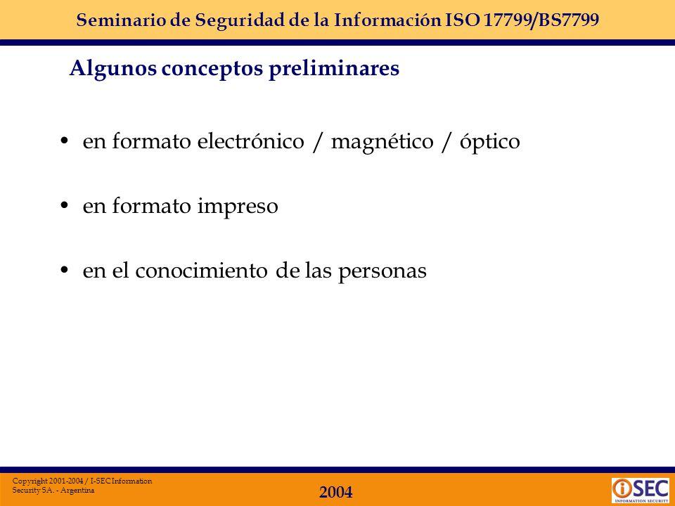 Seminario de Seguridad de la Información ISO 17799/BS7799 2004 Copyright 2001-2004 / I-SEC Information Security SA. - Argentina En mi compañía ya tene
