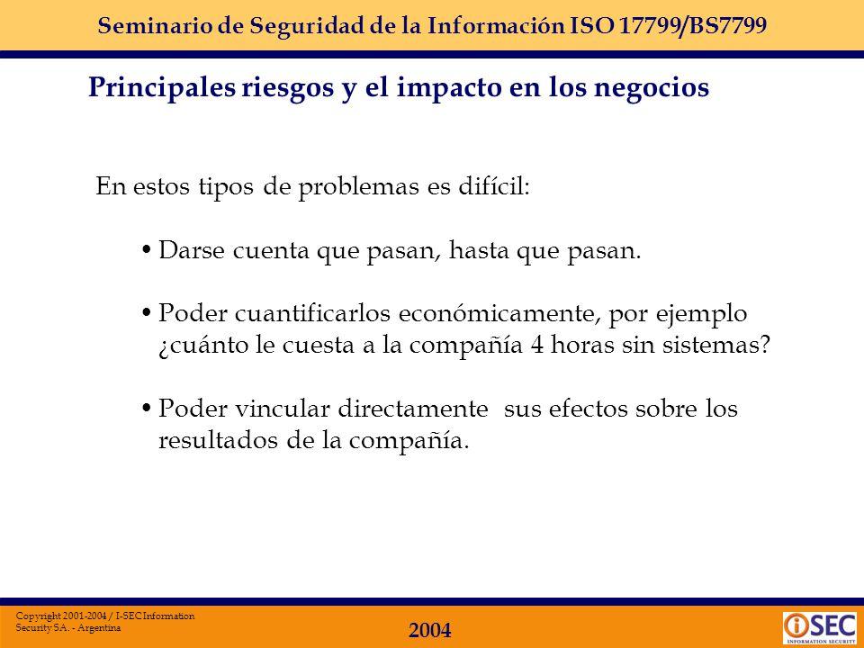 Seminario de Seguridad de la Información ISO 17799/BS7799 2004 Copyright 2001-2004 / I-SEC Information Security SA. - Argentina en formato electrónico