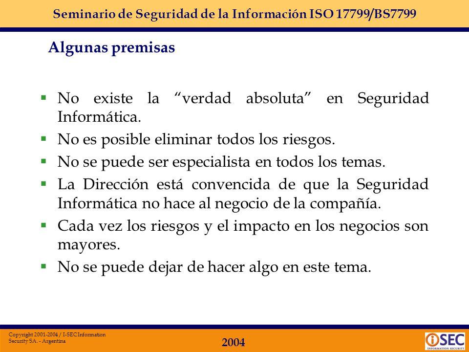 Seminario de Seguridad de la Información ISO 17799/BS7799 2004 Copyright 2001-2004 / I-SEC Information Security SA. - Argentina En estos tipos de prob