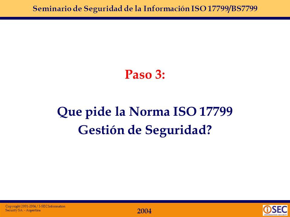 Seminario de Seguridad de la Información ISO 17799/BS7799 2004 Copyright 2001-2004 / I-SEC Information Security SA. - Argentina Entre los distintos or