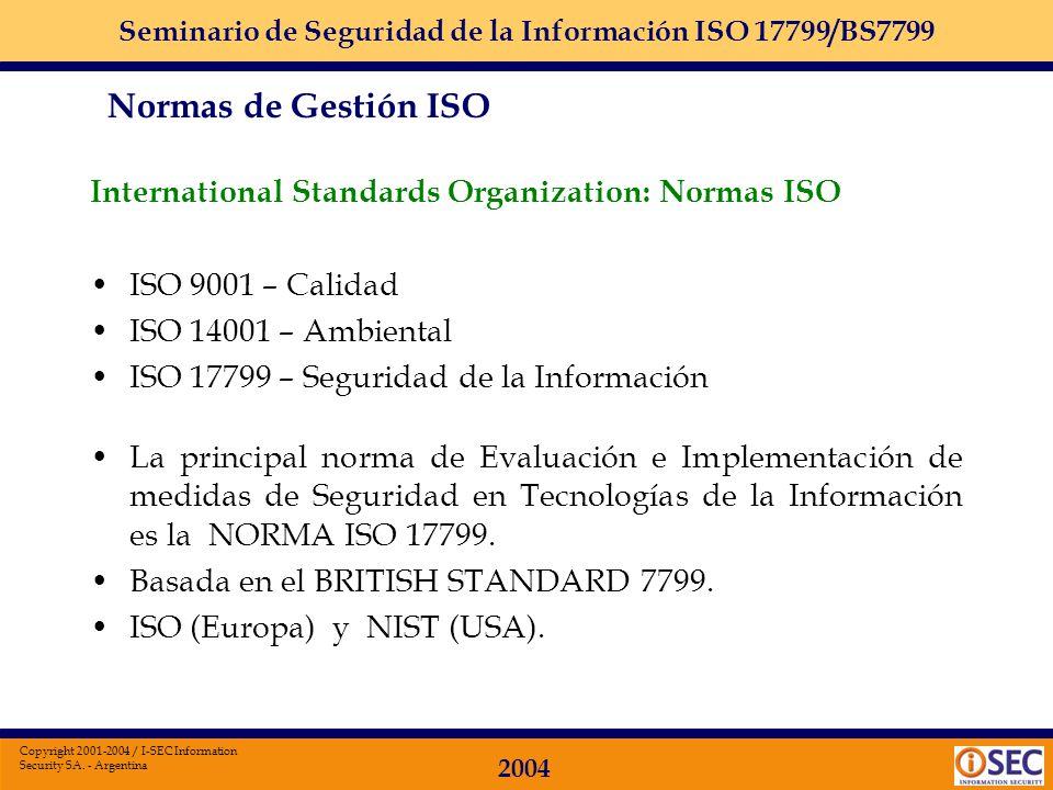 Seminario de Seguridad de la Información ISO 17799/BS7799 2004 Copyright 2001-2004 / I-SEC Information Security SA. - Argentina Paso 3: Que pide la No