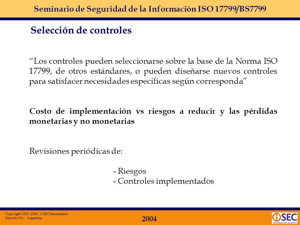 Seminario de Seguridad de la Información ISO 17799/BS7799 2004 Copyright 2001-2004 / I-SEC Information Security SA. - Argentina Cómo establecer los re