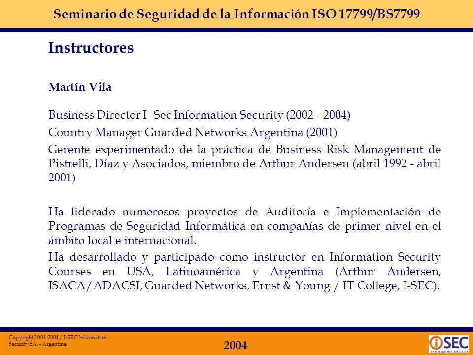 Seminario de Seguridad de la Información ISO 17799/BS7799 2004 Copyright 2001-2004 / I-SEC Information Security SA. - Argentina Objetivo Adquirir cono