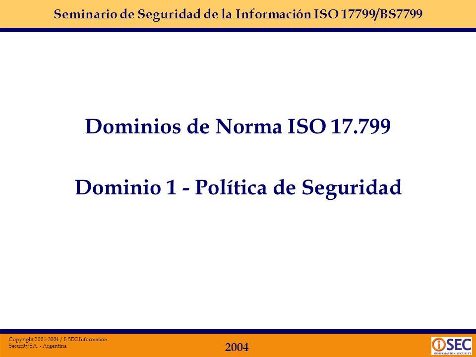 Seminario de Seguridad de la Información ISO 17799/BS7799 2004 Copyright 2001-2004 / I-SEC Information Security SA. - Argentina distribución de guías