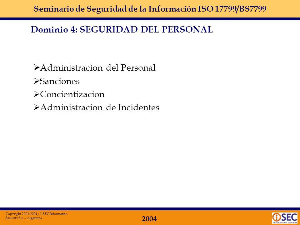 Seminario de Seguridad de la Información ISO 17799/BS7799 2004 Copyright 2001-2004 / I-SEC Information Security SA. - Argentina Dominio 4 Seguridad de