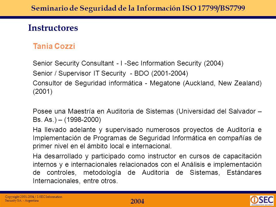 Seminario de Seguridad de la Información ISO 17799/BS7799 2004 Copyright 2001-2004 / I-SEC Information Security SA. - Argentina Instructores Martín Vi