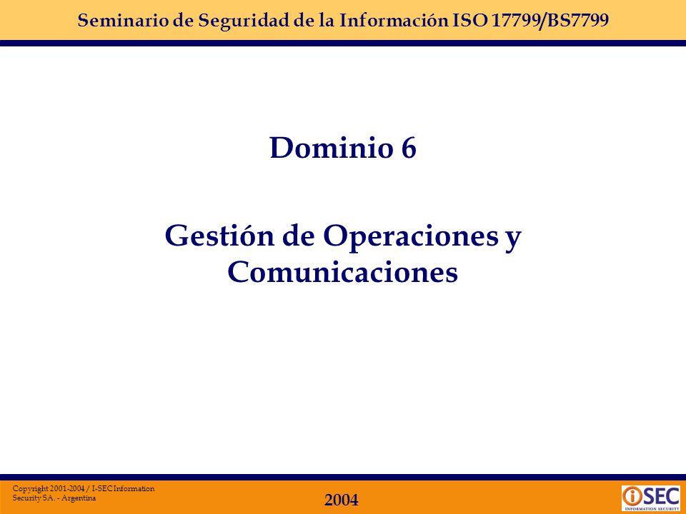 Seminario de Seguridad de la Información ISO 17799/BS7799 2004 Copyright 2001-2004 / I-SEC Information Security SA. - Argentina Dominio 5: SEGURIDAD F