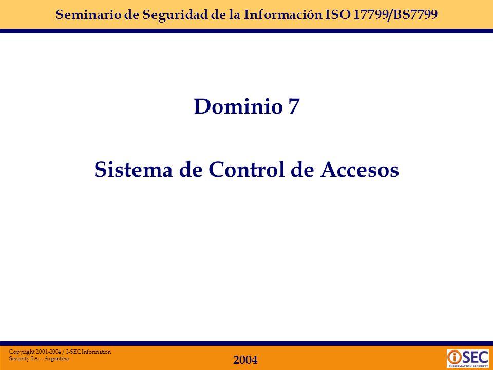 Seminario de Seguridad de la Información ISO 17799/BS7799 2004 Copyright 2001-2004 / I-SEC Information Security SA. - Argentina Dominio 6: GESTION DE