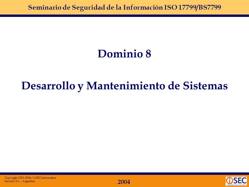 Seminario de Seguridad de la Información ISO 17799/BS7799 2004 Copyright 2001-2004 / I-SEC Information Security SA. - Argentina Administración de acce