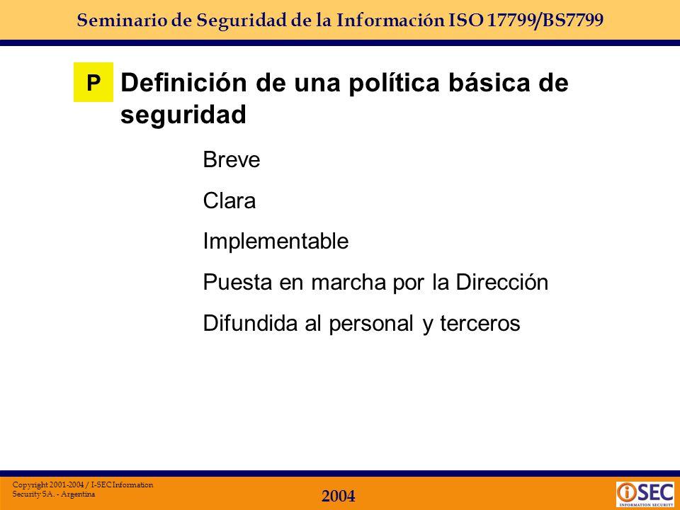Seminario de Seguridad de la Información ISO 17799/BS7799 2004 Copyright 2001-2004 / I-SEC Information Security SA. - Argentina en los sistemas centra