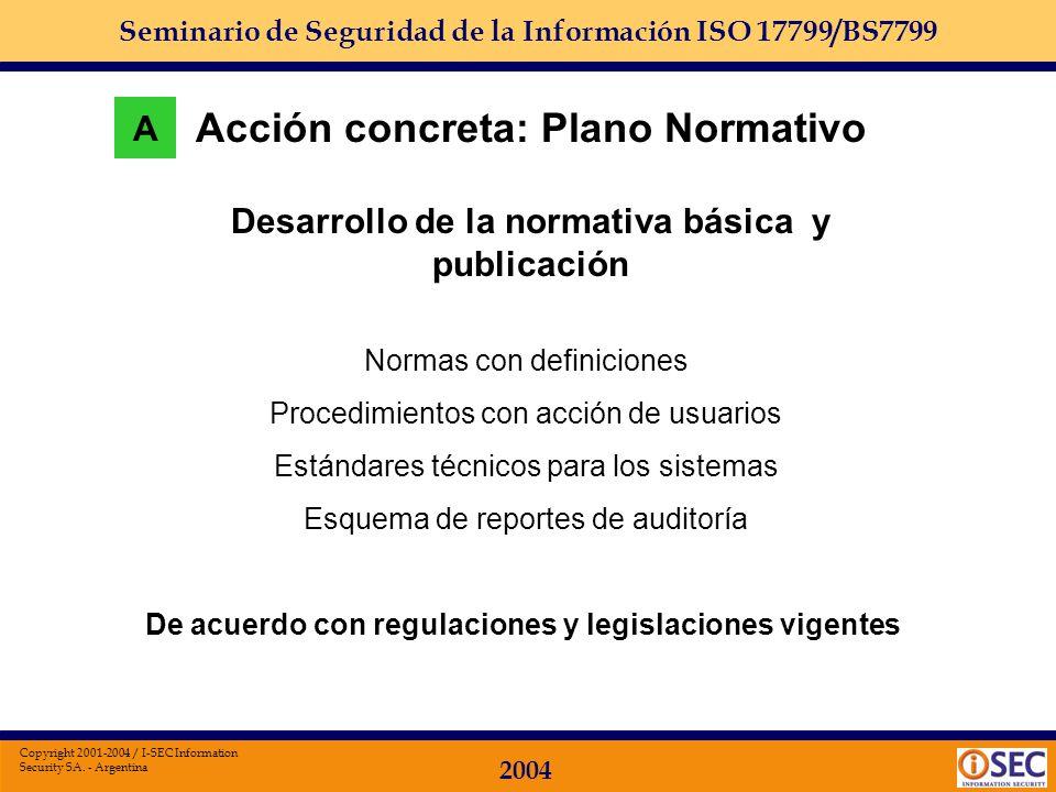 Seminario de Seguridad de la Información ISO 17799/BS7799 2004 Copyright 2001-2004 / I-SEC Information Security SA. - Argentina Sponsoreo y seguimient