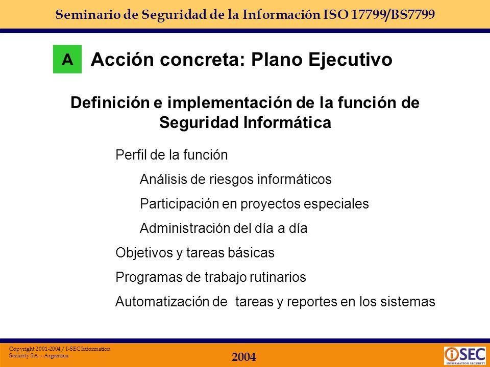 Seminario de Seguridad de la Información ISO 17799/BS7799 2004 Copyright 2001-2004 / I-SEC Information Security SA. - Argentina Definición de acciones