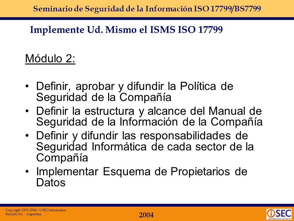Seminario de Seguridad de la Información ISO 17799/BS7799 2004 Copyright 2001-2004 / I-SEC Information Security SA. - Argentina Módulo 1: Relevar los