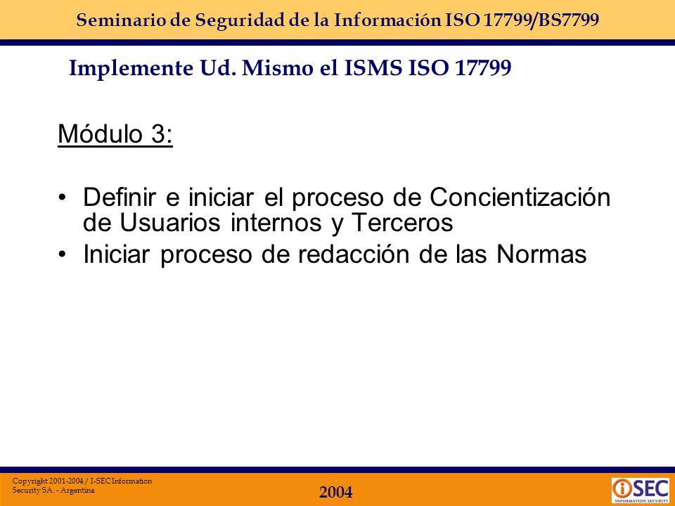 Seminario de Seguridad de la Información ISO 17799/BS7799 2004 Copyright 2001-2004 / I-SEC Information Security SA. - Argentina Módulo 2: Definir, apr