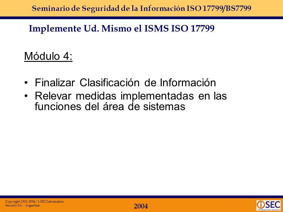 Seminario de Seguridad de la Información ISO 17799/BS7799 2004 Copyright 2001-2004 / I-SEC Information Security SA. - Argentina Módulo 3: Definir e in