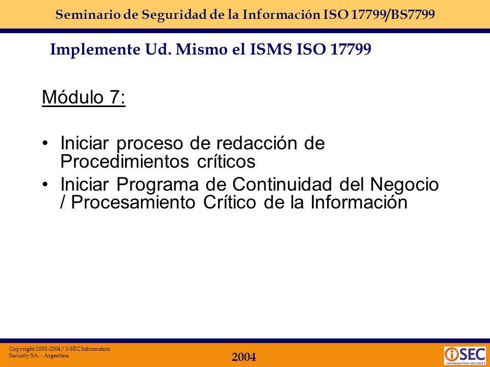 Seminario de Seguridad de la Información ISO 17799/BS7799 2004 Copyright 2001-2004 / I-SEC Information Security SA. - Argentina Módulo 6: Implementar