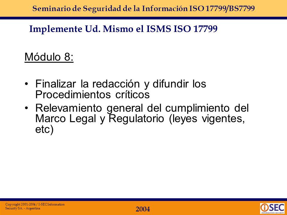Seminario de Seguridad de la Información ISO 17799/BS7799 2004 Copyright 2001-2004 / I-SEC Information Security SA. - Argentina Módulo 7: Iniciar proc