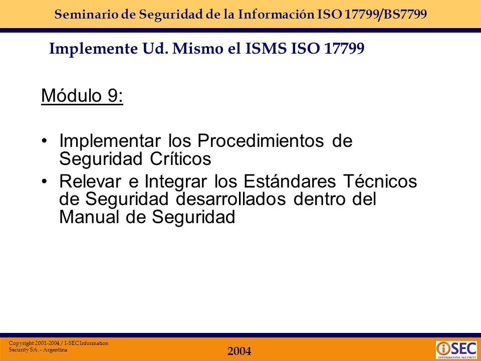 Seminario de Seguridad de la Información ISO 17799/BS7799 2004 Copyright 2001-2004 / I-SEC Information Security SA. - Argentina Módulo 8: Finalizar la
