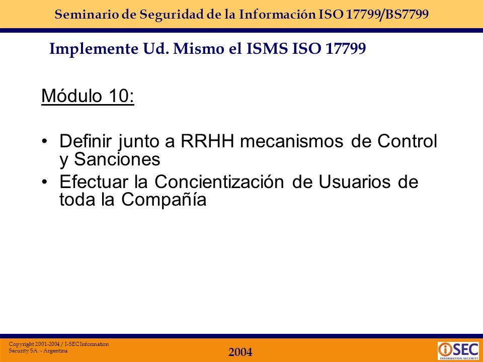 Seminario de Seguridad de la Información ISO 17799/BS7799 2004 Copyright 2001-2004 / I-SEC Information Security SA. - Argentina Módulo 9: Implementar