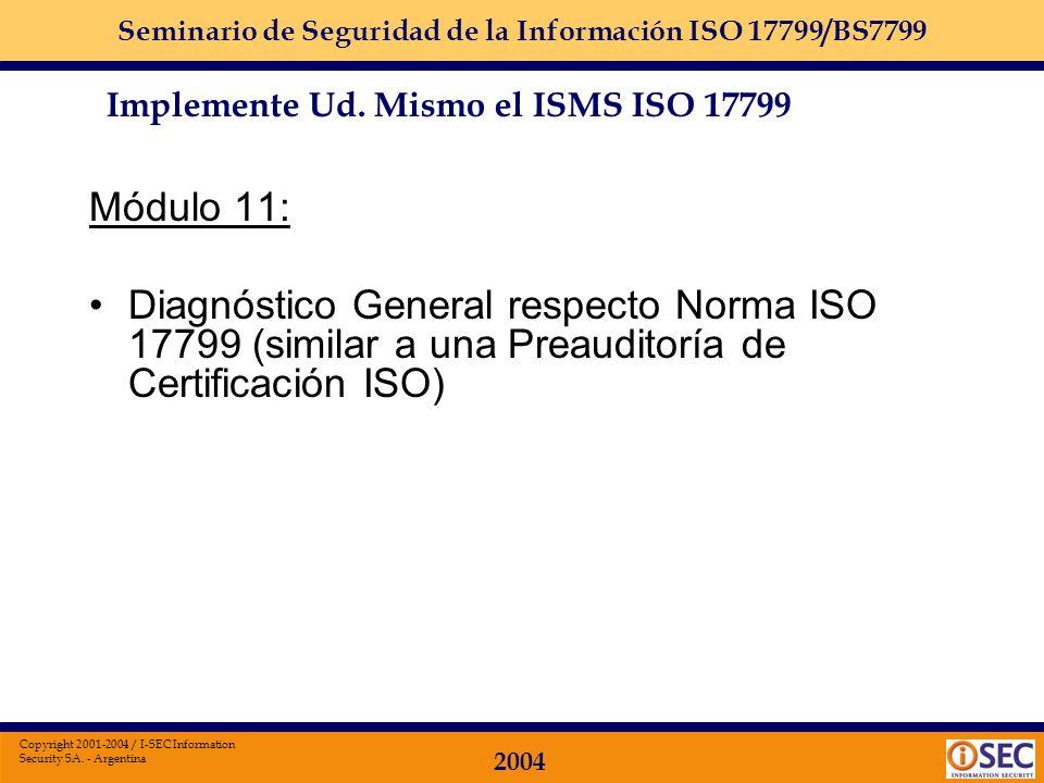 Seminario de Seguridad de la Información ISO 17799/BS7799 2004 Copyright 2001-2004 / I-SEC Information Security SA. - Argentina Módulo 10: Definir jun