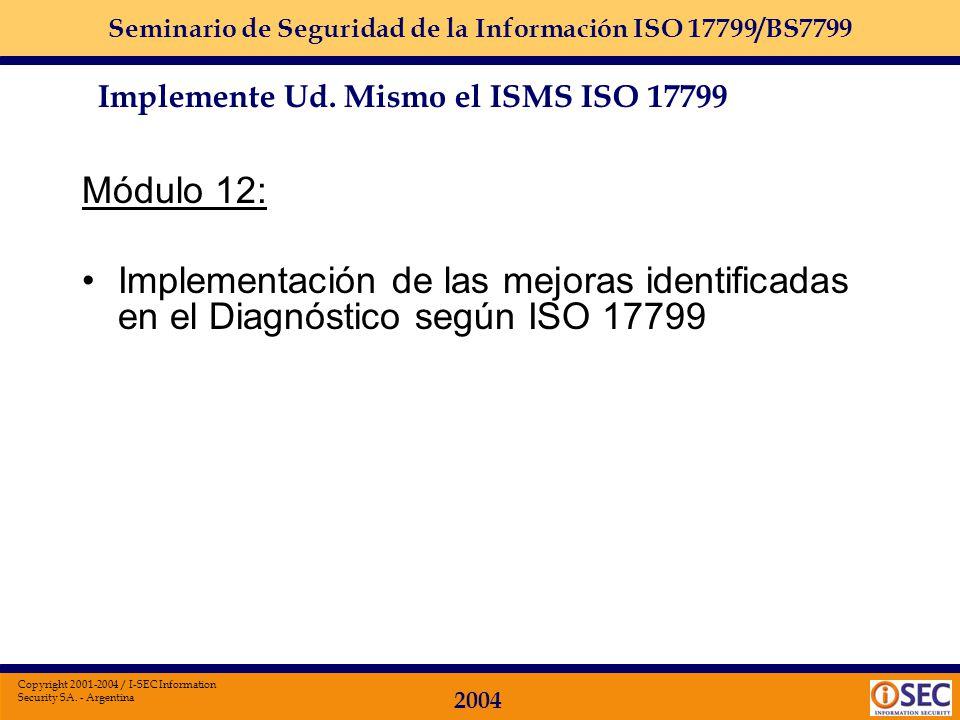 Seminario de Seguridad de la Información ISO 17799/BS7799 2004 Copyright 2001-2004 / I-SEC Information Security SA. - Argentina Módulo 11: Diagnóstico