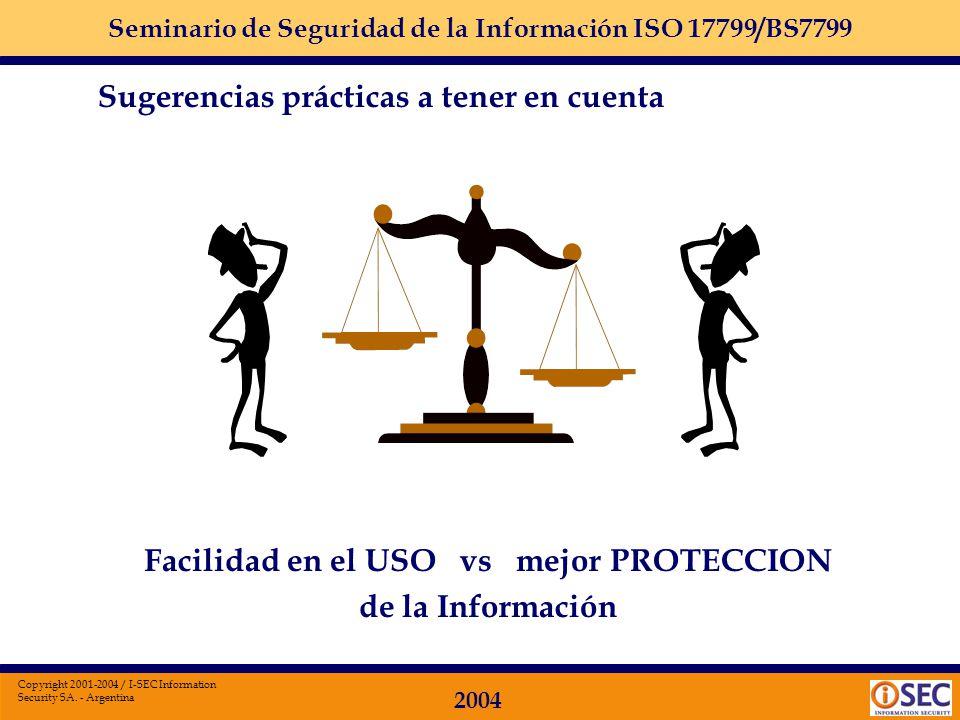 Seminario de Seguridad de la Información ISO 17799/BS7799 2004 Copyright 2001-2004 / I-SEC Information Security SA. - Argentina Módulo 12: Implementac
