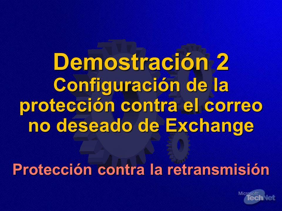 Demostración 2 Configuración de la protección contra el correo no deseado de Exchange Protección contra la retransmisión