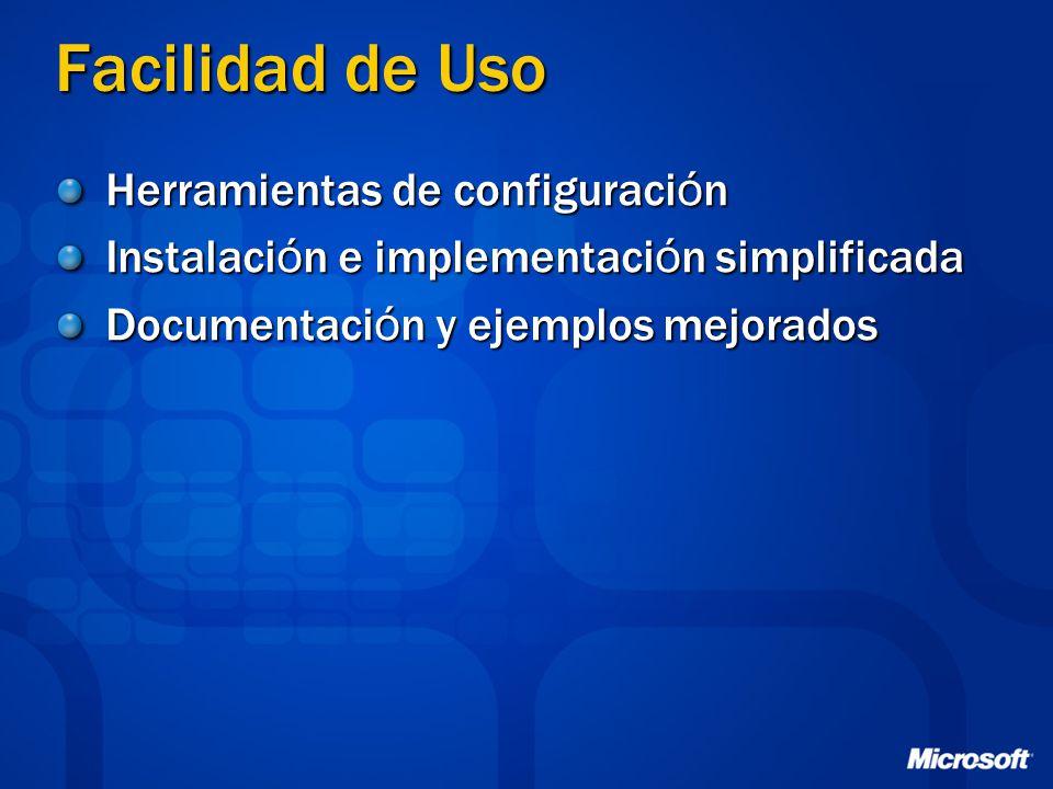 Facilidad de Uso Herramientas de configuraci ó n Instalaci ó n e implementaci ó n simplificada Documentaci ó n y ejemplos mejorados