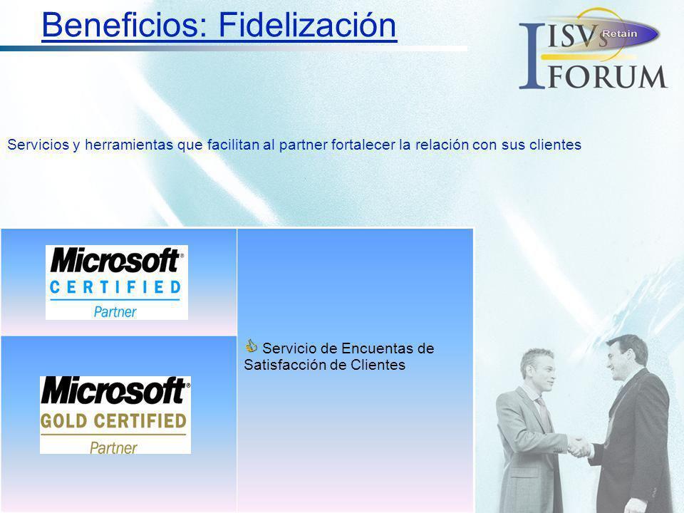 Servicio de Encuentas de Satisfacción de Clientes Beneficios: Fidelización Servicios y herramientas que facilitan al partner fortalecer la relación co