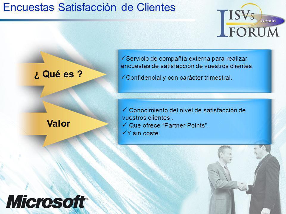¿ Qué es ? Valor Servicio de compañía externa para realizar encuestas de satisfacción de vuestros clientes. Confidencial y con carácter trimestral. Co