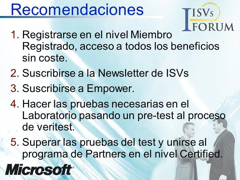 Recomendaciones 1. 1.Registrarse en el nivel Miembro Registrado, acceso a todos los beneficios sin coste. 2. 2.Suscribirse a la Newsletter de ISVs 3.