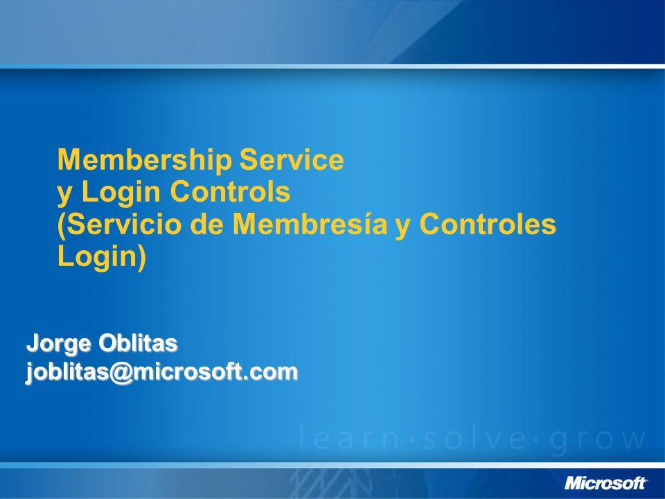 Membership Service y Login Controls (Servicio de Membresía y Controles Login) Jorge Oblitas joblitas@microsoft.com