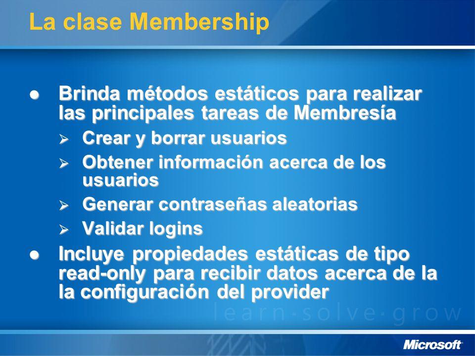 Validando Logins if (Membership.ValidateUser (NombredeUsuario.Text, Password.Text)) FormsAuthentication.RedirectFromLoginPage (NombredeUsuario.Text, RememberMe.Checked); ID = NombredeUsuario ID = Password