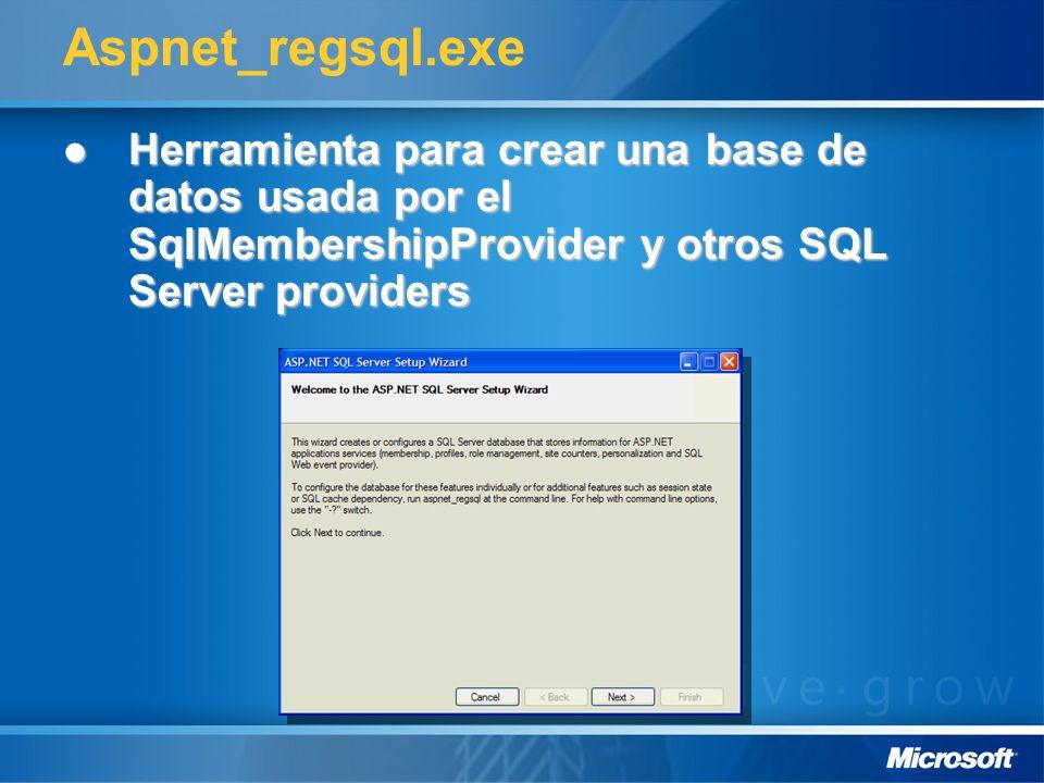 Aspnet_regsql.exe Herramienta para crear una base de datos usada por el SqlMembershipProvider y otros SQL Server providers Herramienta para crear una base de datos usada por el SqlMembershipProvider y otros SQL Server providers